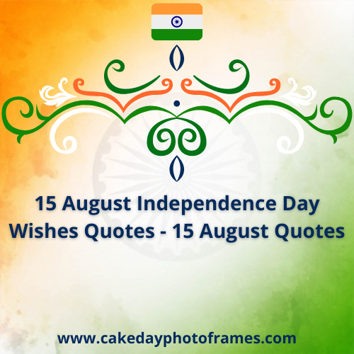 Independence Day 2021 Quotes and Messages
