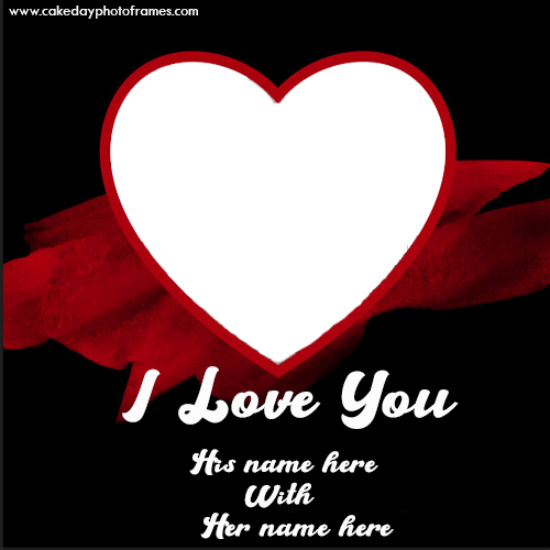 I love you card with writing couple name and adding the photo