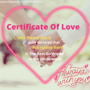 Love Certificate with Name of your Love one