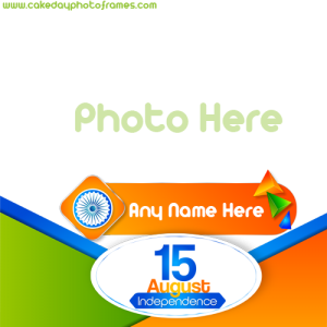 Happy Independence Day Photo frame with Name Edit