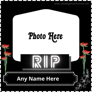 RIP Photo Frame with name Free Edit
